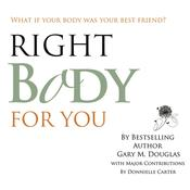Right Body For You by  Gary M. Douglas audiobook