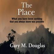 The Place by  Gary M. Douglas audiobook