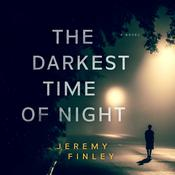 The Darkest Time of Night by  Jeremy Finley audiobook