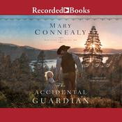 The Accidental Guardian by  Mary Connealy audiobook