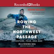 Rowing the Northwest Passage by  Kevin Vallely audiobook
