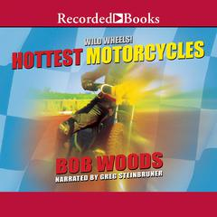 Hottest Motorcycles by Bob Woods audiobook