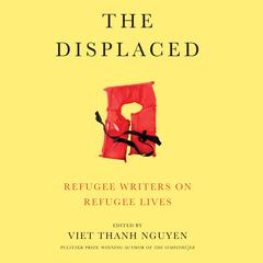 The Displaced by Viet Thanh Nguyen audiobook