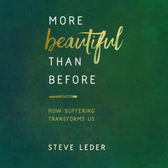 More Beautiful Than Before by Steve Leder audiobook