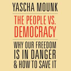 The People vs. Democracy by Yascha Mounk audiobook