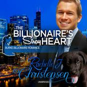 The Billionaire's Stray Heart by  Rachelle J. Christensen audiobook