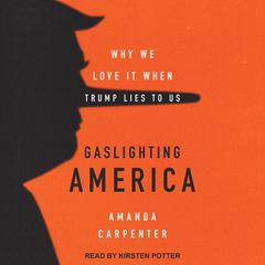 Gaslighting America by Amanda Carpenter audiobook