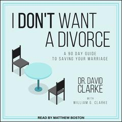 I Don't Want a Divorce by David Clarke audiobook