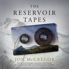 The Reservoir Tapes by Jon McGregor audiobook