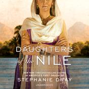 Daughters of the Nile by  Stephanie Dray audiobook