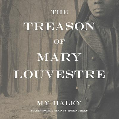 The Treason of Mary Louvestre by My Haley audiobook