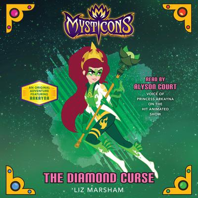 Mysticons: The Diamond Curse by Liz Marsham audiobook