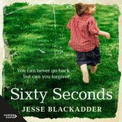 Sixty Seconds by  Jesse Blackadder audiobook