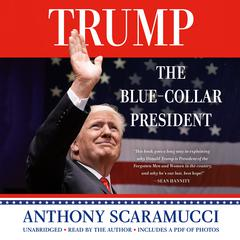 Trump, the Blue-Collar President by Anthony Scaramucci audiobook