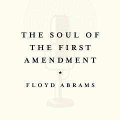 The Soul of the First Amendment by Floyd Abrams audiobook