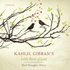 Kahlil Gibran's Little Book of Love by Kahlil Gibran audiobook