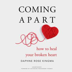 Coming Apart by Daphne Rose Kingma audiobook