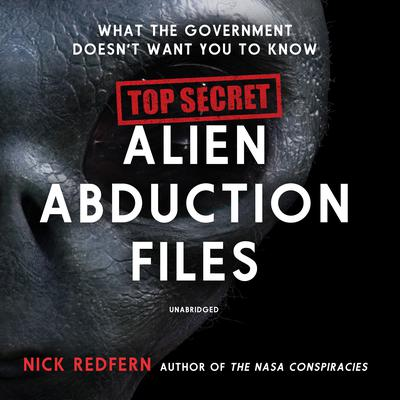 Top Secret Alien Abduction Files by Nick Redfern audiobook