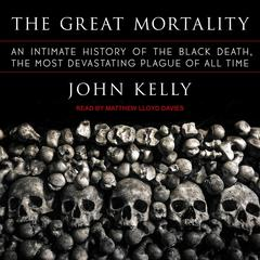 The Great Mortality by John Kelly audiobook