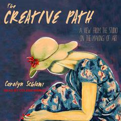 The Creative Path by Carolyn Schlam audiobook
