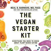 The Vegan Starter Kit by  Neal D. Barnard MD, FACC audiobook