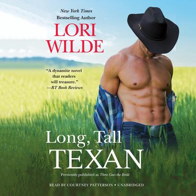 Long, Tall Texan (previously published as There Goes the Bride) by Lori Wilde audiobook