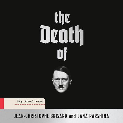 The Final Word The Death of Hitler
