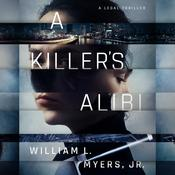 A Killer's Alibi by  William L. Myers Jr. audiobook