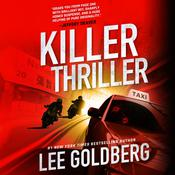 Killer Thriller by  Lee Goldberg audiobook