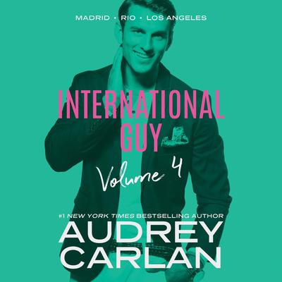 International Guy: Madrid, Rio, Los Angeles by Audrey Carlan audiobook