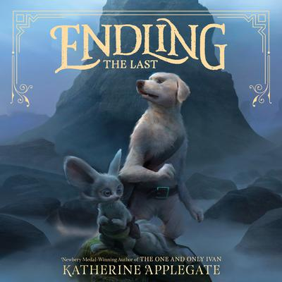 Endling #1: The Last by Katherine Applegate audiobook
