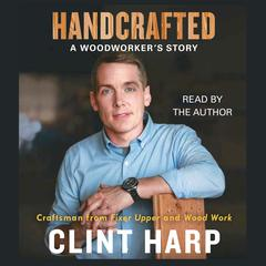 Handcrafted by Clint Harp audiobook