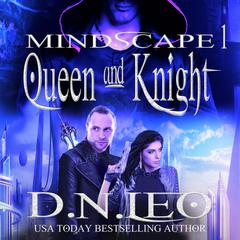 Queen & Knight: Mindscape Trilogy - Book 1 by D.N. Leo audiobook