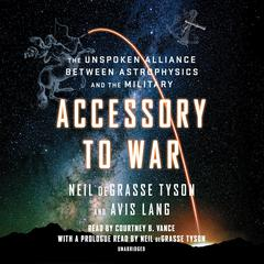 Accessory to War by Avis Lang, Neil deGrasse Tyson