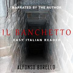 Il Banchetto - Easy Italian Reader (Italian Edition) by Alfonso Borello audiobook