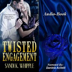 Twisted Engagement by Sandi K. Whipple audiobook