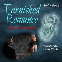 Tarnished Romance by Sandi K. Whipple audiobook