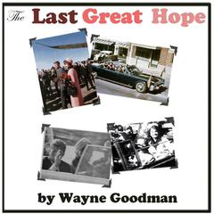 The Last Great Hope by Wayne Goodman audiobook