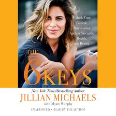 The 6 Keys by Jillian Michaels audiobook