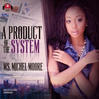 A Product of the System by Michel Moore audiobook