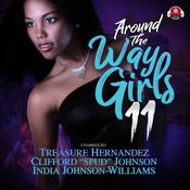 Around The Way Girls 11 by  Treasure Hernandez audiobook