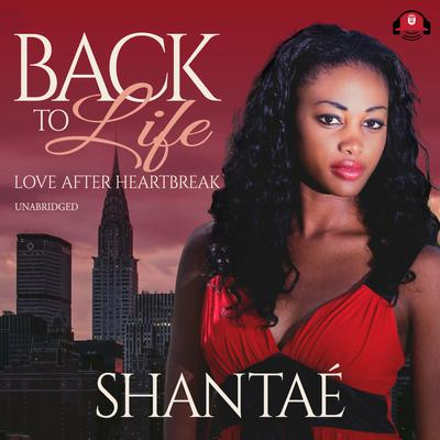 Back to Life by Shantaé  audiobook