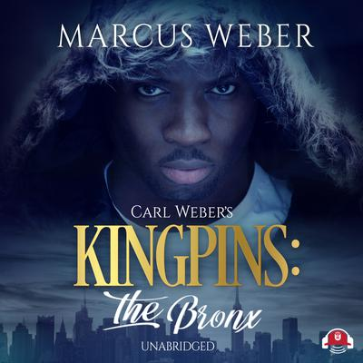 Carl Weber's Kingpins: The Bronx by Marcus Weber audiobook