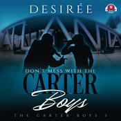 Don't Mess With the Carter Boys by  Desirée audiobook