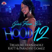 Girls from da Hood 12 by  Treasure Hernandez audiobook