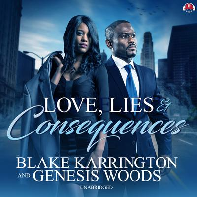 Love, Lies, and Consequences by Blake Karrington audiobook