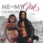 Me and My Girl by  C. N. Phillips audiobook