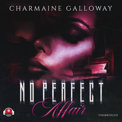 No Perfect Affair by Charmaine Galloway audiobook