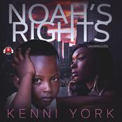 Noah's Rights by  Kenni York audiobook