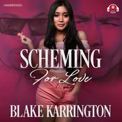 Scheming for Love by  Blake Karrington audiobook